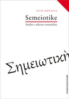 Chomikuj, pobierz ebook online Séméiotikè. Studia z zakresu semanalizy. Julia Kristeva