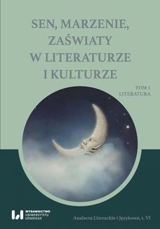 Ebook Sen, marzenie, zaświaty w literaturze i kulturze. Tom 1. Literatura pdf