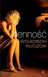 Chomikuj, ebook online Senność. Wojciech Kuczok