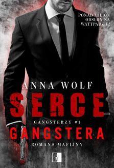 Chomikuj, ebook online Serce gangstera. Anna Wolf