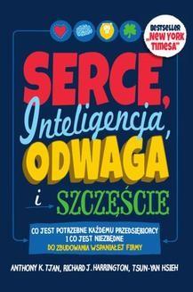 Chomikuj, pobierz ebook online Serce, inteligencja, odwaga i szczęście. Richard J. Harrington