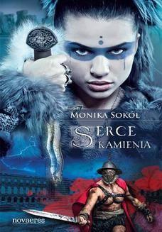Chomikuj, pobierz ebook online Serce kamienia. Monika Sokół