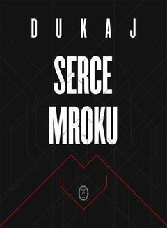 Chomikuj, ebook online Serce mroku. Jacek Dukaj