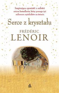 Chomikuj, ebook online Serce z kryształu. Frederic Lenoir