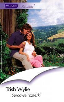 Chomikuj, ebook online Sercowe rozterki. Trish Wylie