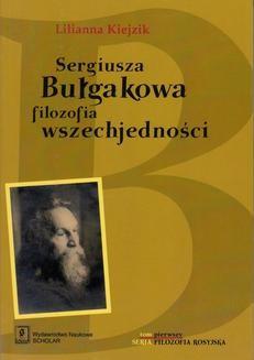 Chomikuj, ebook online Sergiusza Bułgakowa filozofia wszechjedności. Lilianna Kiejzik