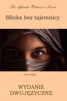 Chomikuj, ebook online Sfinks bez tajemnicy. Wydanie dwujęzyczne polsko-angielskie. Oscar Wilde