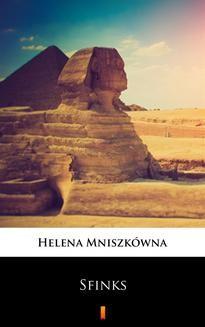 Chomikuj, ebook online Sfinks. Helena Mniszkówna