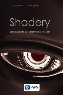 Chomikuj, ebook online Shadery. Zaawansowane programowanie w GLSL. Karol Sobiesiak