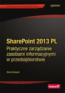 Chomikuj, ebook online SharePoint 2013 PL. Praktyczne zarządzanie zasobami informacyjnymi w przedsiębiorstwie. Steve Goodyear