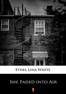 Chomikuj, ebook online She Faded into Air. Ethel Lina White