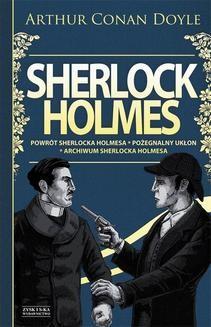 Chomikuj, ebook online Sherlock Holmes T.3: Powrót Sherlocka Holmesa. Pożegnalny ukłon. Archiwum Sherlocka Holmesa. Arthur Conan.Doyle