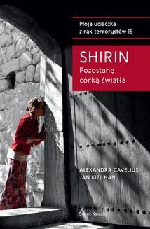Chomikuj, ebook online Shirin. Pozostanę córką światła. Jan Kizilhan