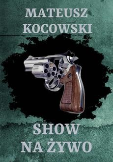 Chomikuj, ebook online Show na żywo. Mateusz Kocowski