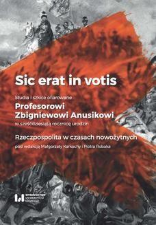 Ebook Sic erat in votis. Studia i szkice ofiarowane Profesorowi Zbigniewowi Anusikowi w sześćdziesiątą rocznicę urodzin. Rzeczpospolita w czasach nowożytnych pdf