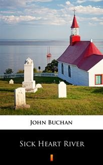 Chomikuj, ebook online Sick Heart River. John Buchan