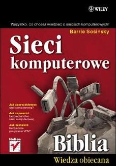 Chomikuj, ebook online Sieci komputerowe. Biblia. Barrie Sosinsky