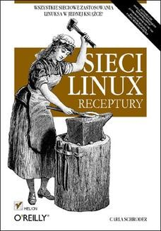 Chomikuj, ebook online Sieci Linux. Receptury. Carla Schroder