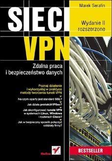 Chomikuj, ebook online Sieci VPN. Zdalna praca i bezpieczeństwo danych. Wydanie II rozszerzone. Marek Serafin