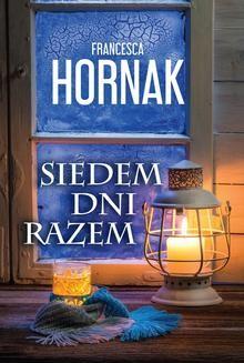 Chomikuj, pobierz ebook online Siedem dni razem. Francesca Hornak