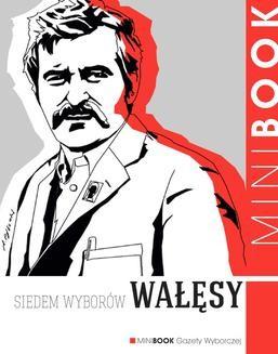 Chomikuj, ebook online Siedem wyborów Wałęsy. Praca zbiorowa