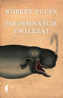 Chomikuj, ebook online Siedemnaście zwierząt. Robert Pucek