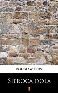 Chomikuj, ebook online Sieroca dola. Bolesław Prus