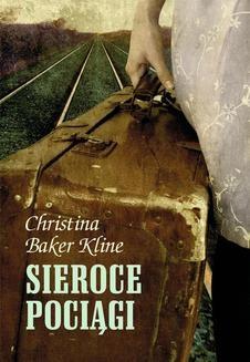 Chomikuj, ebook online Sieroce pociągi. Christina Baker-Kline