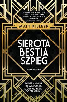 Chomikuj, ebook online Sierota, bestia, szpieg. Matt Killeen