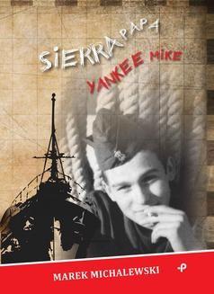 Chomikuj, ebook online Sierra Papa Yankee Mike. Marek Michalewski