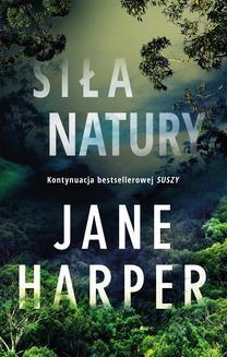 Chomikuj, ebook online Siła natury. Jane Harper