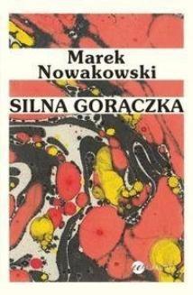 Chomikuj, ebook online Silna gorączka. Marek Nowakowski