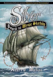 Chomikuj, ebook online Silver. Powrót na Wyspę Skarbów. Andrew Motion
