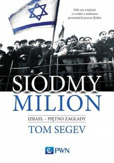 Chomikuj, ebook online Siódmy milion. Tom Segev