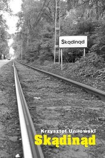 Chomikuj, ebook online Skądinąd. Krzysztof Uniłowski