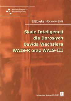 Chomikuj, ebook online Skale Inteligencji dla Dorosłych Davida Wechslera WAIS-R oraz WAIS -III. Elżbieta Hornowska