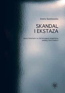 Chomikuj, ebook online Skandal i ekstaza. Aneta Gawkowska