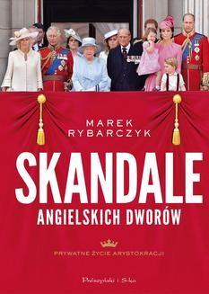 Chomikuj, ebook online Skandale angielskich dworów. Marek Rybarczyk