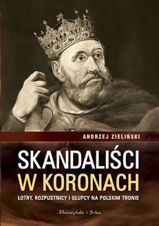 Chomikuj, ebook online Skandaliści w koronach. Andrzej Zieliński