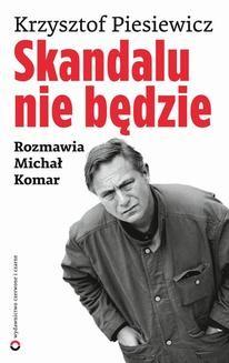 Chomikuj, ebook online Skandalu nie będzie. Krzysztof Piesiewicz