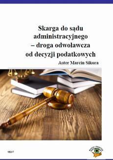 Ebook Skarga do sądu administracyjnego – droga odwoławcza od decyzji podatkowych pdf