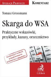 Chomikuj, pobierz ebook online Skarga do WSA. Praktyczne wskazówki przykłady kazusy orzecznictwo. Tomasz Grossmann