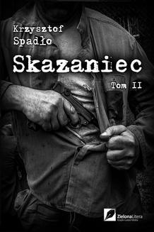 Chomikuj, ebook online Skazaniec 2. Z bestią w sercu. Krzysztof Spadło