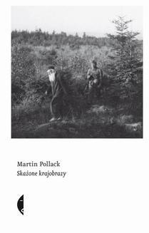 Chomikuj, ebook online Skażone krajobrazy. Martin Pollack
