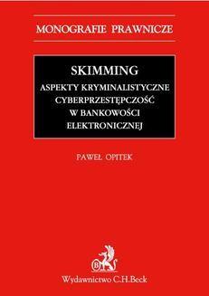 Chomikuj, ebook online Skimming – aspekty kryminalistyczne. Cyberprzestępczość w bankowości elektronicznej. Paweł Opitek