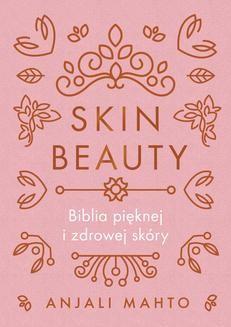 Chomikuj, ebook online Skin Beauty. Anjali Mahto