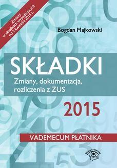 Chomikuj, ebook online Składki 2015. Zmiany, dokumentacja, rozliczenia z ZUS – wydanie II. Bogdan Majkowski