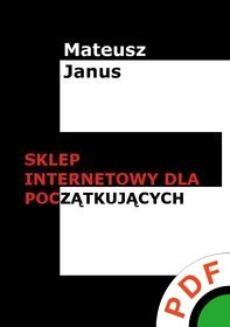 Chomikuj, ebook online Sklep internetowy dla początkujących. Mateusz Janus