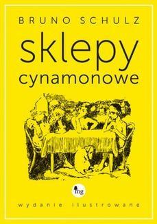 Chomikuj, ebook online Sklepy cynamonowe – wydanie ilustrowane. Bruno Schulz