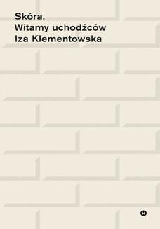 Chomikuj, pobierz ebook online Skóra. Witamy uchodźców. Iza Klementowska